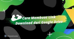 Cara Membuat Link Download dari Google Drive