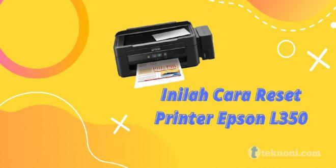 Cara Reset Printer Epson L350